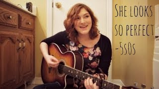She Looks So Perfect - 5 Seconds of Summer Cover - RaeElle
