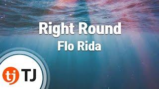 [TJ노래방] Right Round - Flo Rida / TJ Karaoke