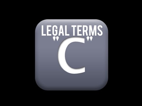 "COMMON LEGAL TERMS: ""C"" Legal Glossary - iRepMyself.com"