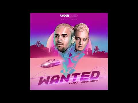 Crzy - Wanted Ft. Chris Brown