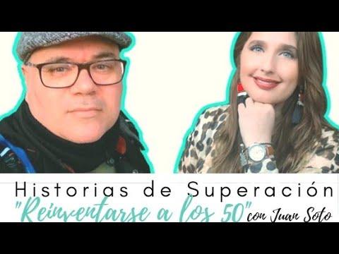 """Historias de Superación Cap 1 """"Reinventarse a los 50"""" con Juan Soto"""