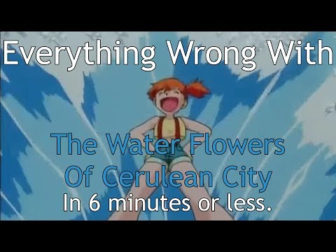 Everything Wrong With The Water Flowers Of Cerulean City In 6 Minutes Or Less (PokéSins)