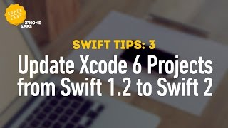 Swift 2: How to update Xcode 6 projects from Swift 1.2 to Swift 2 - Swift Tips 3
