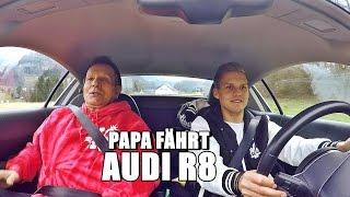 PAPA FÄHRT ZUM ERSTEN MAL AUDI R8 | Ksfreakwhatelse