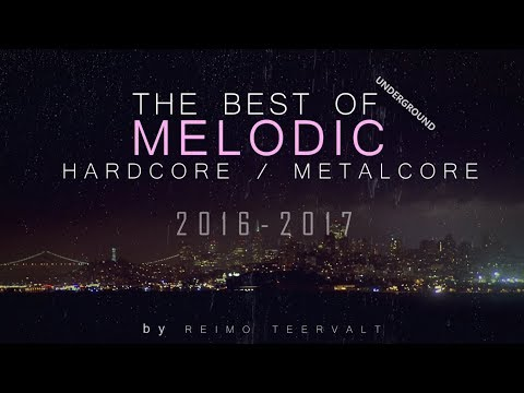 The Best Of Melodic Metalcore / Post-Hardcore (Underground) (2016-2017)