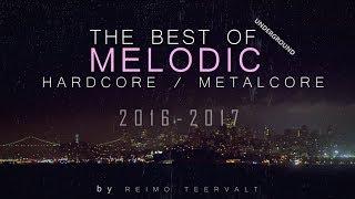 The Best Of Melodic Metalcore / Post-Hardcore (Underground) (2016-2017)
