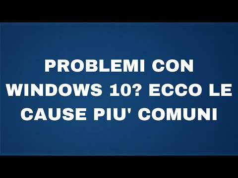 Problemi con Windows 10? Vediamo le cause più comuni from YouTube · Duration:  10 minutes 58 seconds