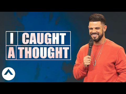 I Caught A Thought | Pastor Steven Furtick | Elevation Church