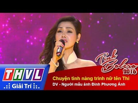 THVL l Tình Bolero 2016 - Tập 3: Chuyện tình nàng trinh nữ tên Thi - Người mẫu ảnh Đinh Phương Ánh