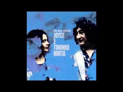 Joyce e Toninho Horta - Tom Jobim Sem Você