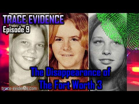 Trace Evidence - 009 - The Disappearance of the Fort Worth Three
