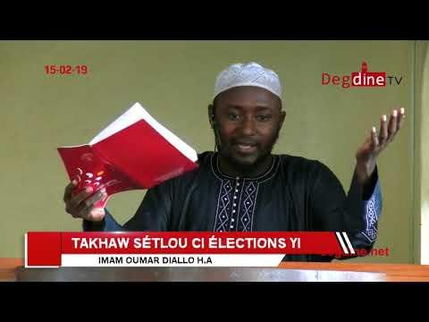 Khoutbah 15 02 19 || Takhway Sétlou Ci Élections yi || Imam Oumar DIALLO
