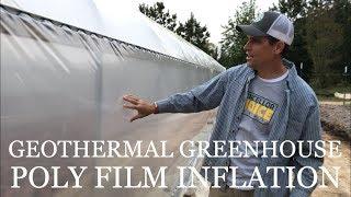 DIY Geothermal Greenhouse Pt 10: POLY FILM INFLATION