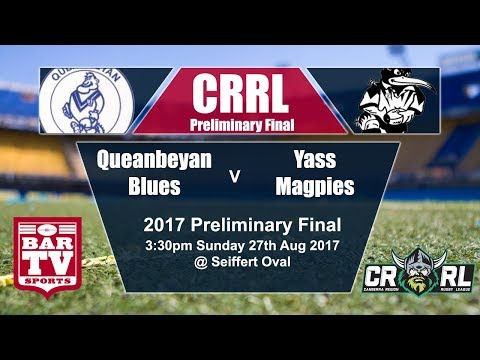 2017 Canberra RL - Preliminary Final - Queanbeyan Blues v Yass Magpies
