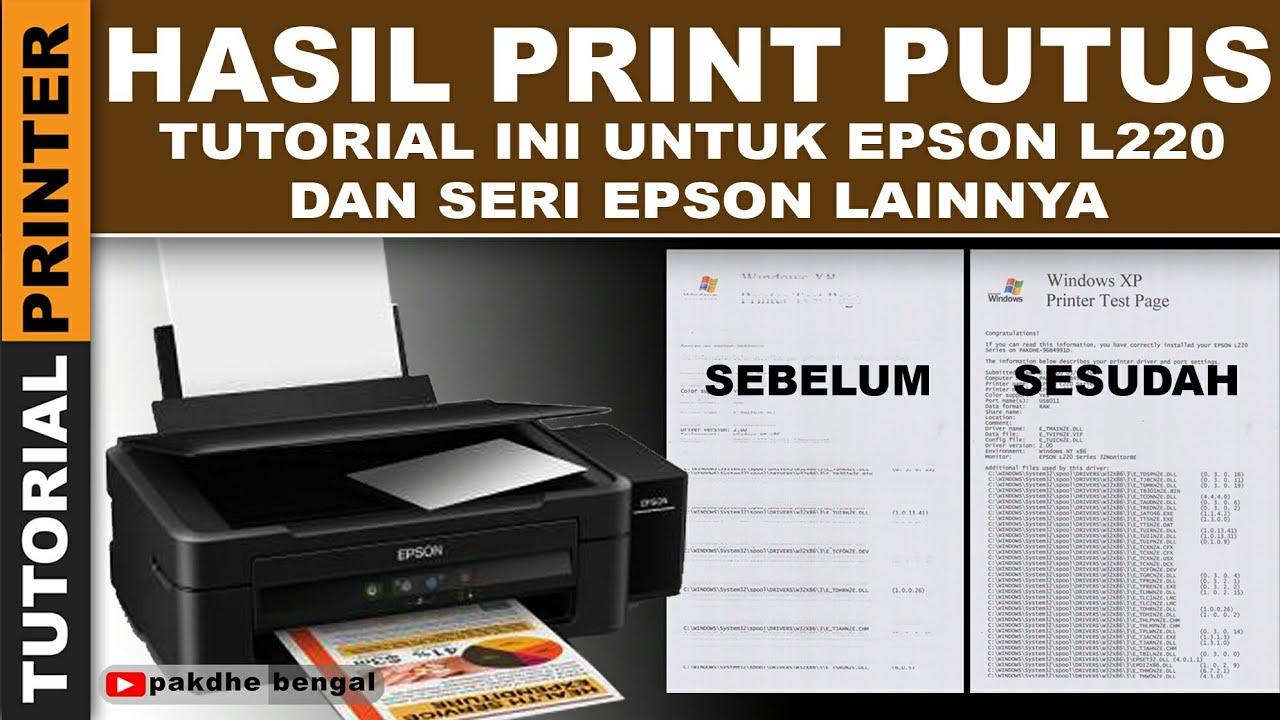 Perbaiki Printer Epson Hasil Print Putus Printer Epson L220 Hasil Print Putus Dan Hilang Youtube