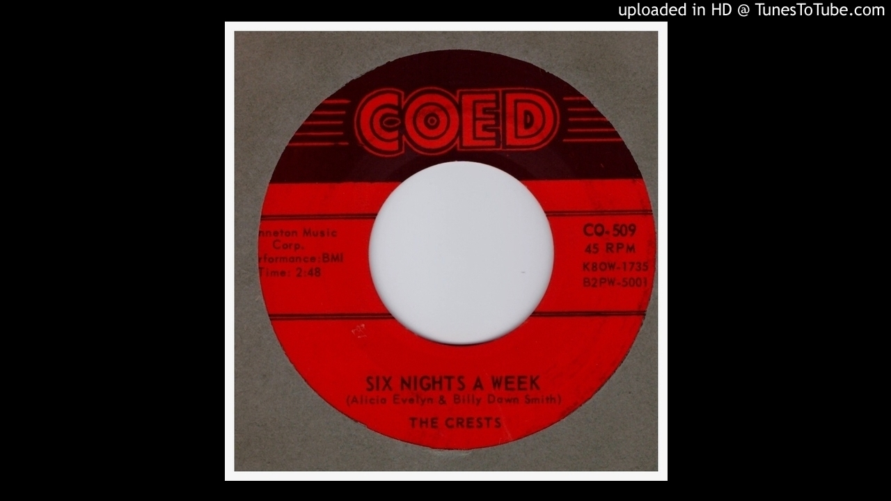 Crests, The - Six Nights A Week - 1959