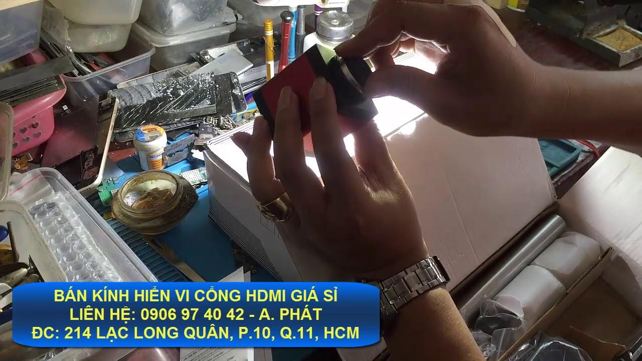 Bán Kính Hiển Vi Cổng HDMI Giá Sỉ – 0906 97 40 42 A. Phát