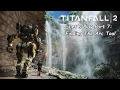 Finding The Arc Tool   Titanfall 2 Part 7 Let s Play