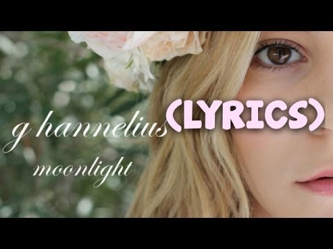 Moonlight By G Hannelius (Lyric Video)