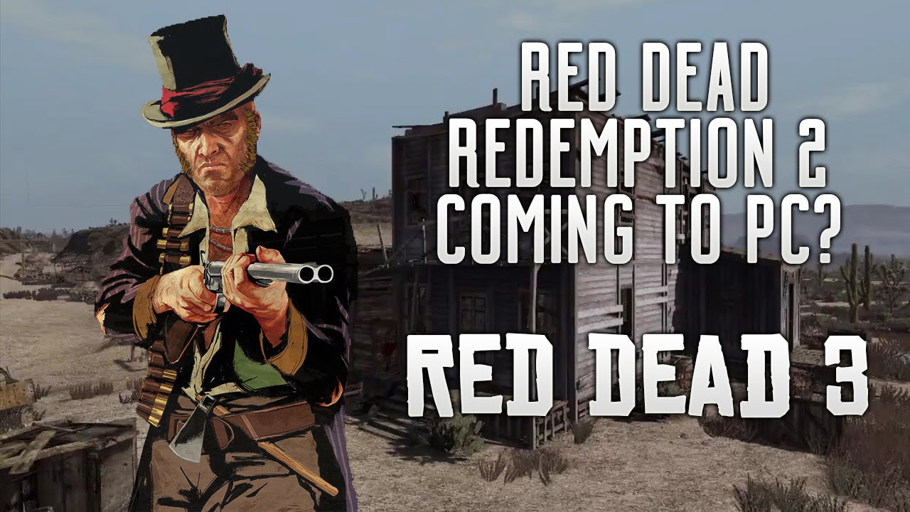 Red Dead Redemption 2 - Coming To PC? Gameplay Images ...  Red Dead Redemp...
