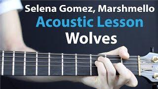 wolves - selena gomez, marshmello: acoustic guitar lesson
