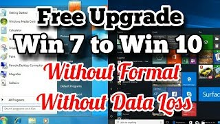 HOW TO UPGRADE WINDOWS 7 TO WINDOWS 10 FOR FREE WITHOUT FORMAT , WITHOUT DATA LOSS