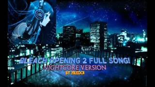 Bleach Opening 2 Full Song Nightcore Edition!