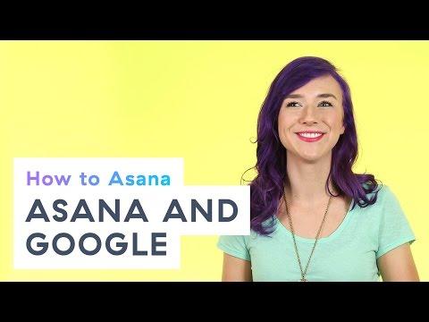 How to Asana: Asana and Google