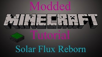 Modded Minecraft Tutorial Revisited - Solar Flux Reborn