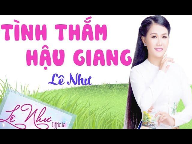 TÌNH THẮM HẬU GIANG    Lê Như Official    Tiếng hát ngọt ngào của cô gái Hậu Giang