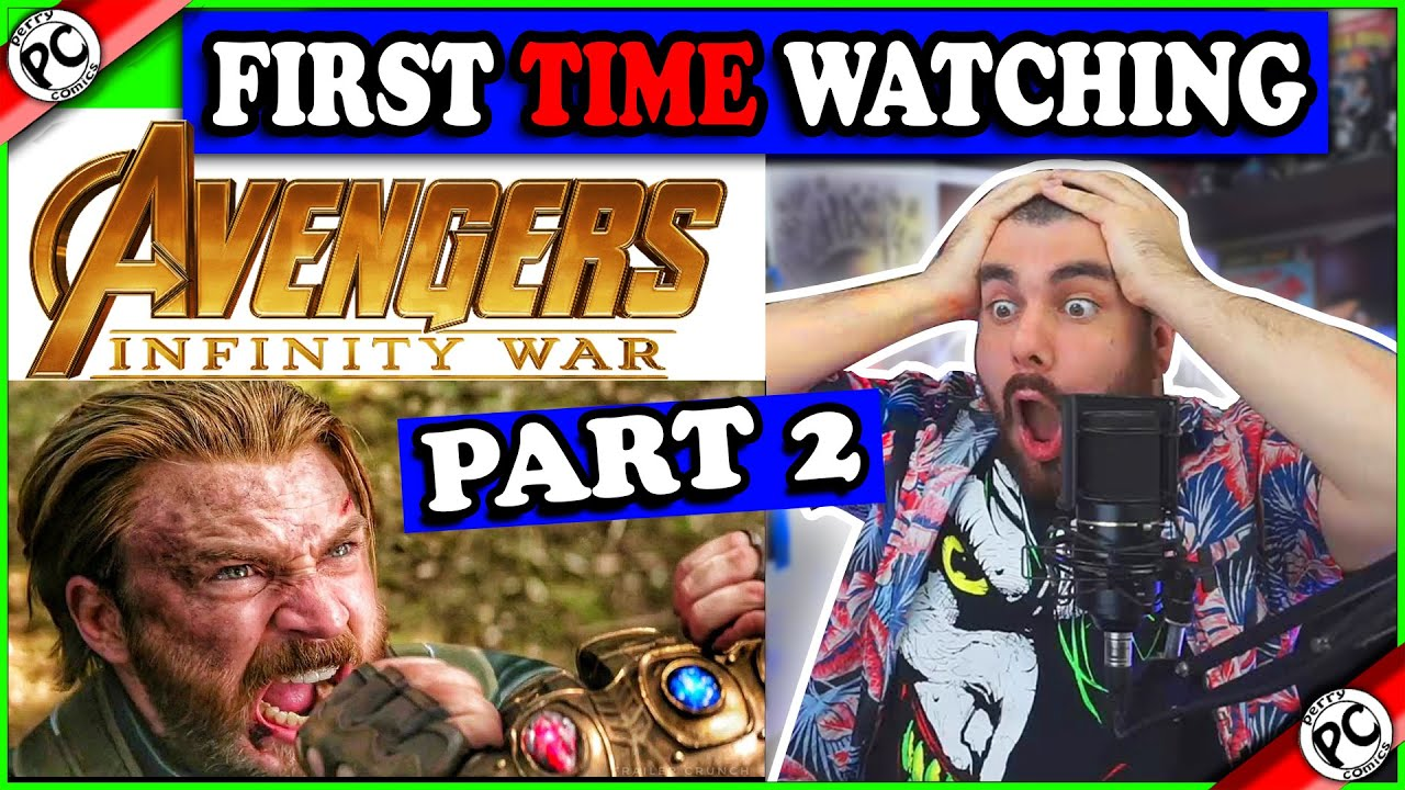 AVENGERS INFINITY WAR FOR THE FIRST TIME | MOVIE REACTION Second Part