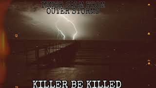 KILLER BE KILLED - INNER CALM FROM OUTER STORMS (LYRIC VIDEO)
