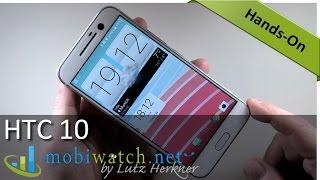 HTC 10 First Review: Splashy Screen, Cool Camera, Powerful Processor