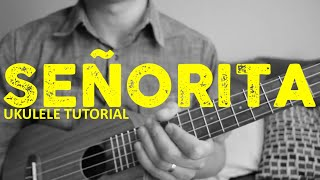 Señorita - Shawn Mendes & Camila Cabello (Ukulele Tutorial) - Chords - How To Play