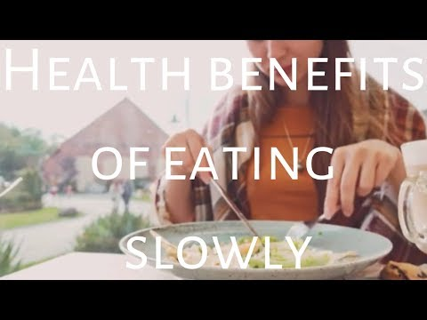 Health benefits of eating slowly