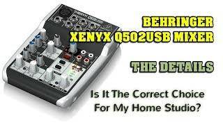 Behringer Xenyx Q502USB Mixer - Is it for your home recording studio?