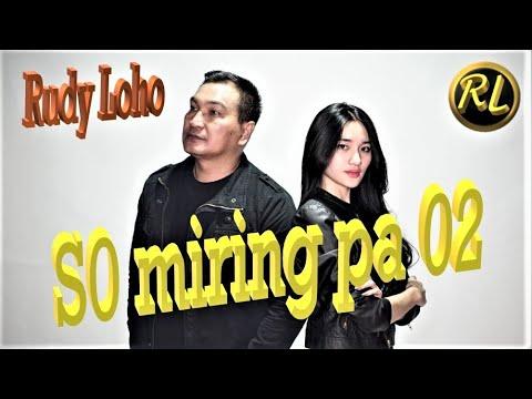 LAGU MANADO MELOW BIKIN BAPER!! SO MIRING PA 02 - RUDY LOHO