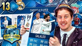THE CHAMPIONS LEAGUE CHALLENGE! DRAFT TO GLORY #13! FIFA 18 ULTIMATE TEAM