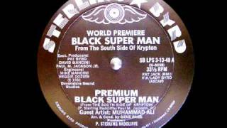 World Premier Black Super Man From The South Side Of Krypton