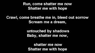 Video Shatter Me With Hope H.I.M