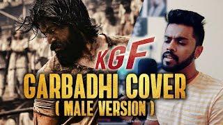 KGF - GARBADHI | Ananya Bhat, Ravi Basrur, Yash (Male Cover)