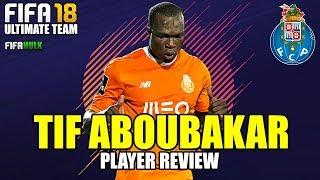 FIFA 18 TIF ABOUBAKAR REVIEW   FUT 18 TIF 86 ABOUBAKAR Played at CAM   FC PORTO