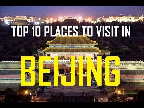 Top 10 Places to visit in Beijing | Top 10 Attractions, Beijing (China) | Top 10 Sites in Beijing