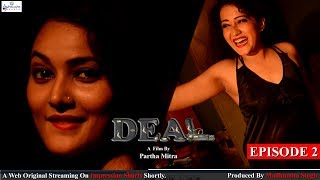 DEAL || EPISODE 2 || WEB SERIES || IMPRESSION SHORTS || MADHUMITA SINGH