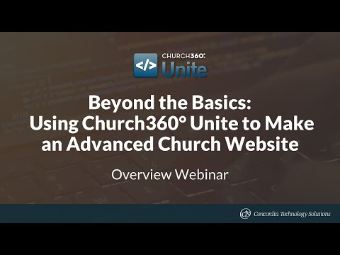 Beyond the Basics: Using Church360° Unite to Make an Advanced Church Website