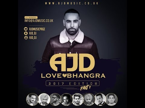 AJD || LOVE BHANGRA (2017 Edition - Part 1)