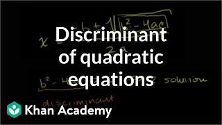 Discriminant of quadratic equations | Polynomial and rational functions | Algebra II | Khan Academy