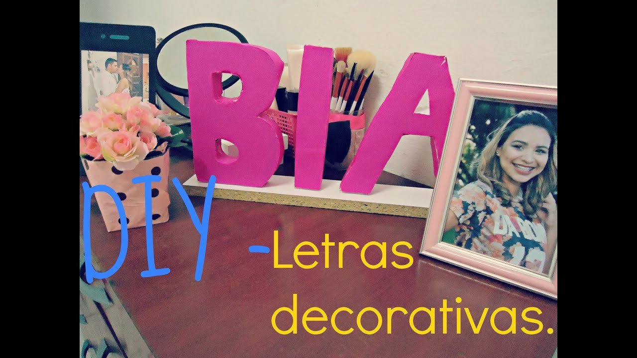 Diy Letras Decorativas Diy Letras Decorativas Youtube