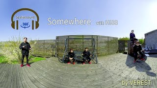 [360 VR with Spatial Audio] Somewhere (with HISS)