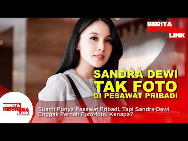 Suami Punya Pesawat Pribadi, Tapi Sandra Dewi Enggak Pernah Foto-foto, Kenapa?